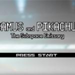 Samus & Pikachu: The Subspace Emissary