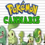 Pokemon Cannabis Edition