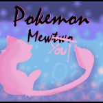 Pokemon: MewYou!