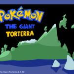 Pokemon: The Giant Torterra